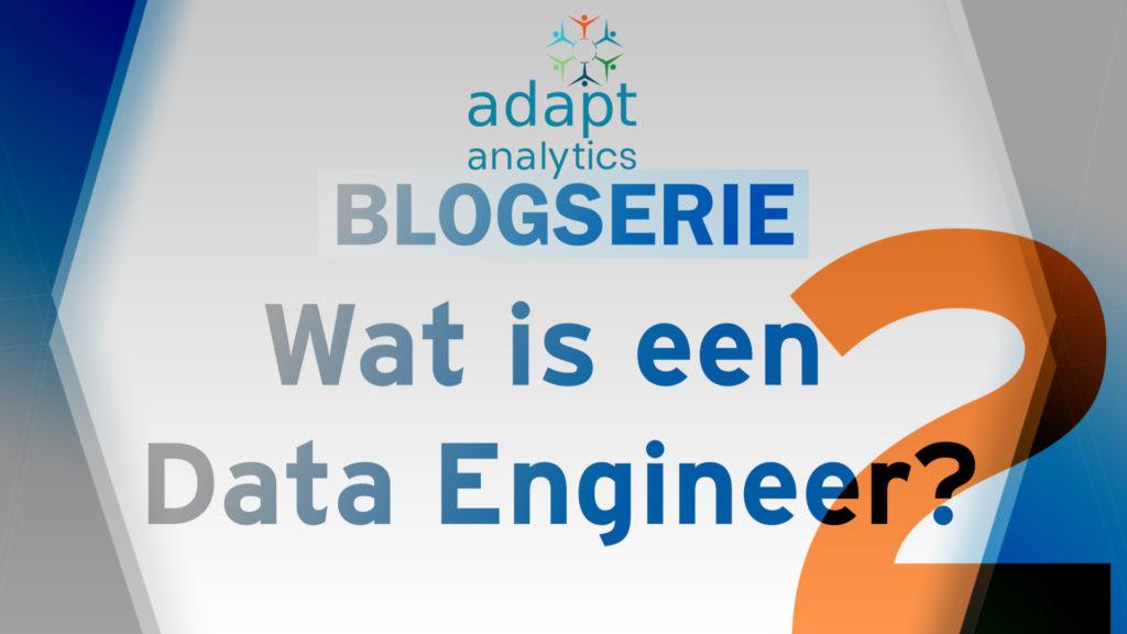 Blogserie: Wat is een Data Engineer? - Deel 2